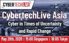 CYBERTECHLIVE ASIA: CYBER IN TIMES OF UNCERTAINTY AND RAPID CHANGE