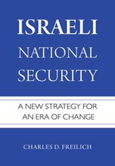 Israeli National Security: A New Strategy for an Era of Change